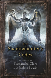The Shadowhunter's Codex (Cassandra Clare and Joshua Lewis)