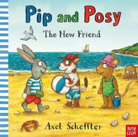Pip and Posy: The New Friend (Axel Scheffler, Axel Scheffler) Hardback Picture Book