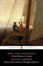 A Short Residence In Sweden & Memoirs Of The Author Of 'the Rights Of Woman' (Mary wollstonecraft  William Godwin)
