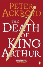 The Death Of King Arthur (Peter Ackroyd)