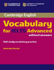 Cambridge Vocabulary for IELTS Advanced Band6.5+ Edition without answers