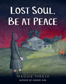 Lost Soul, Be At Peace (Maggie Thrash)