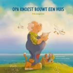 Opa Knoest bouwt een huis (Frits Jongboom)