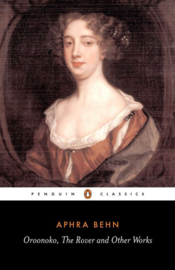 Oroonoko, the Rover and Other Works (Aphra Behn)