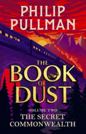 The Secret Commonwealth: The Book Of Dust Volume Two (Philip Pullman)