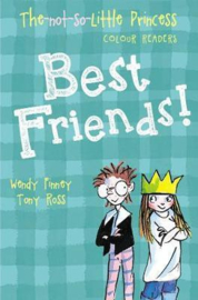Best Friends! (The Not So Little Princess) (Tony Ross and Wendy Finney) Paperback / softback