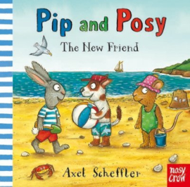 Pip and Posy: The New Friend (Axel Scheffler, Axel Scheffler) Board Book