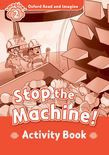 Oxford Read And Imagine Level 2: Stop The Machine! Activity Book