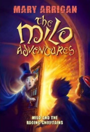 Milo and The Raging Chieftains The Milo Adventures: Book 2 (Mary Arrigan)