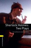 Oxford Bookworms Library Level 1: Sherlock Holmes: Two Plays Audio Pack