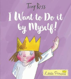 I Want to Do It by Myself! (Little Princess) (Tony Ross) Paperback / softback