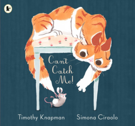 Can't Catch Me! (Timothy Knapman, Simona Ciraolo)