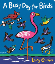 A Busy Day For Birds (Lucy Cousins)