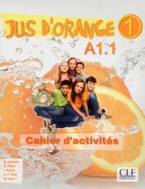 Jus dorange 1 - Niveau A1.1 - Cahier dactivités