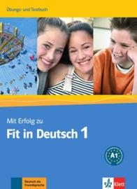 Mit Erfolg zu Fit in Deutsch 1 A1  1 Übungs- en Testbuch