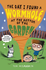 The Day I Found A Wormhole At The Bottom Of The Garden (Tom McLaughlin)