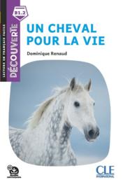 Un cheval pour la vie - Niveau B1.1 - Lecture Découverte - Audio téléchargeable