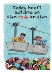 Teddy heeft autisme en Pien rode krullen (Ingrid Mous)