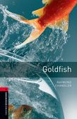 Oxford Bookworms Library Level 3: Goldfish