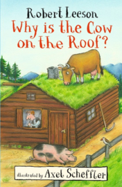 Why Is The Cow On The Roof? (Robert Leeson)