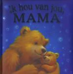 Ik hou van jou, mama (Melanie Joyce) (Hardback)