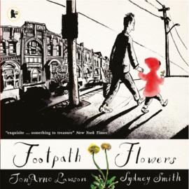 Footpath Flowers (JonArno Lawson, Sydney Smith)