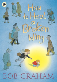 How To Heal A Broken Wing (Bob Graham)