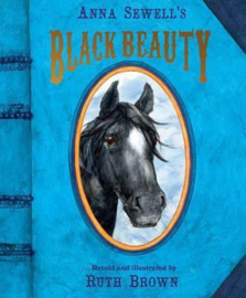 Black Beauty (Picture Book) (Anna Sewell & Ruth Brown) Hardback