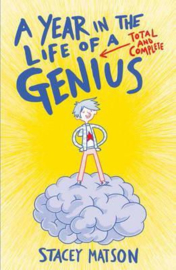 A Year in the Life of a Total and Complete Genius (Stacey Matson) Paperback / softback