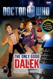 Doctor Who: The Only Good Dalek (Justin Richards  Mike Collins)