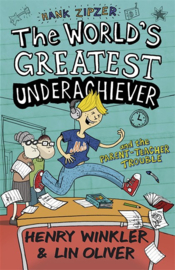 Hank Zipzer 7: The World's Greatest Underachiever And The Parent-teacher Trouble (Henry Winkler and Lin Oliver)