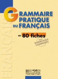 Grammaire pratique du français en 80 fiches