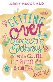Getting Over Garrett Delaney (Abby McDonald)