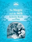 Classic Tales Second Edition Level 1 The Magpie And The Milk Activity Book & Play