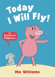 Today I Will Fly! (Mo Willems)