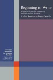 Cambridge Handbooks for Language Teachers: Beginning to Write: Writing Activities for Elementary and Intermediate Learners