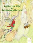 De muis, het elfje en het gevleugelde licht (Manou Boesten)