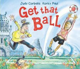 Get That Ball! (Judy Corbalis) Hardback