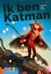 Ik ben Katman (Marcel van Driel)