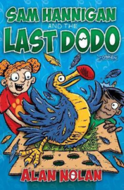 Sam Hannigan and the Last Dodo (Alan Nolan)