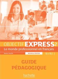 Objectif Express 2 B1/B2.1 - Guide pédagogique