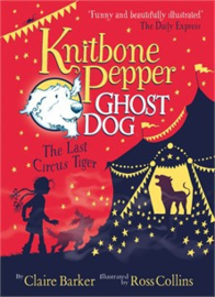 Knitbone Pepper Ghost Dog and the Last Circus Tiger PB