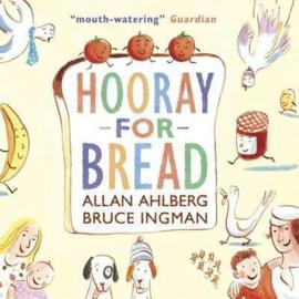 Hooray For Bread (Allan Ahlberg, Bruce Ingman)