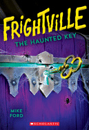 The Haunted Key (Frightville #3)
