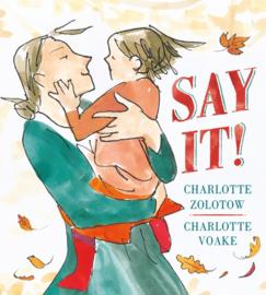Say It! (Charlotte Zolotow, Charlotte Voake)