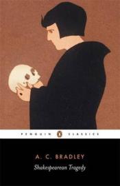 Shakespearean Tragedy (A. bradley  John Bayley)