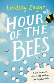 Hour Of The Bees (Lindsay Eagar)