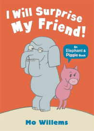 I Will Surprise My Friend! (Mo Willems)