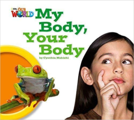 Our World 1 My Body, Your Body Big Book