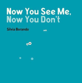 Now You See Me, Now You Don't (Silvia Borando)